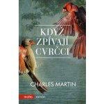 Kdy ž zpívají cvrčci - Martin Charles