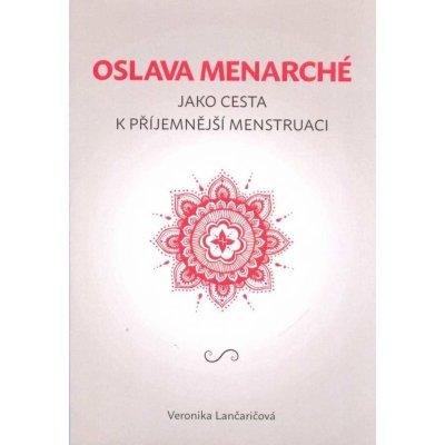 Veronika Lančaričová: Oslava menarché jako cesta k příjenější menstruaci