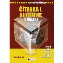 Čítanka I. k literatuře v kostce pro střední školy - Přepracované vydání 2007 - Marie Sochrová, Pavel Kantorek