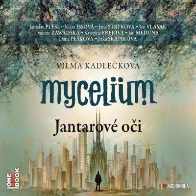 Mycelium I Jantarové oči - Vilma Kadlečková