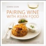 Pairing Wine with Asian Food - Soon Edwin