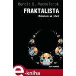 Fraktalista. Rebelem ve vědě - Benoît Mandelbrot e-kniha
