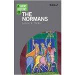 Short History of the Normans - Hicks, Leonie V.