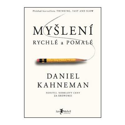 Myšlení rychlé a pomalé - Daniel Kahneman