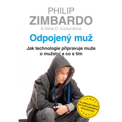 Odpojený muž - Zimbardo Philip, Coulombová Nikita D.