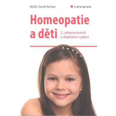Karhan Tomáš: Homeopatie a děti (novorozenecká žloutenka, prořezávání prvních zoubků, komplikace po očkování, růstové bolesti končetin, ale i běžná nachlazení apod. ( 179 str. B5) (vydání Grada 2020))