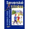 Severské fitness - severská chůze/Nordic Walking - kolektiv autorů - 14,2x19,9