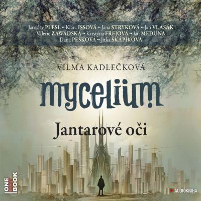 Vilma Kadlečková Mycelium I: Jantarové oči - Audiobook_mp3