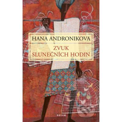 Zvuk slunečních hodin - Hana Andronikova