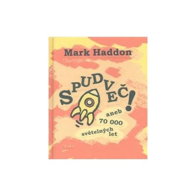 Haddon, Mark - Spudveč! aneb 70 000 světelných let