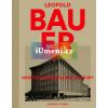 Leopold Bauer. Heretik moderní architektury | Vybíral Jindřich