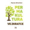 Permakultura ve zkratce - Whitefield Patrick