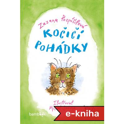 Kočičí pohádky - Zuzana Pospíšilová, Michal Sušina [E-kniha]