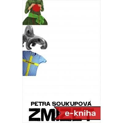 Zmizet - Petra Soukupová [E-kniha]