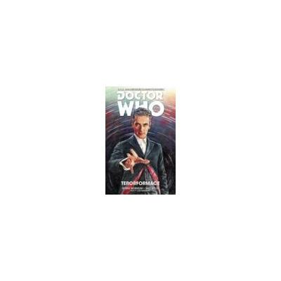 Dvanáctý Doctor Who 1: Terorformace - Morrison Robbie (Doctor Who: The Twelfth Doctor, Vol. 1: Terrorformer )