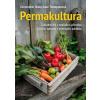 PERMAKULTURA - ZAHRADNIČENÍ V SOULADU S PŘÍRODOU - Shein Christopher, Thompsonová Julie