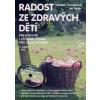 Radost ze zdravých dětí + DVD - Jan Zerzán - Vladimíra Strnadelová