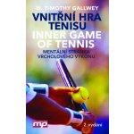 Vnitřní hra tenisu. Mentální stránka vrcholového výkonu - W. Timothy Gallwey