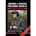 Uniformy a označení příslušníků zbraní SS - Peter V. Lukacs,Wade Krawczyk