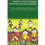 Předškolní a primární pedagogika / Predškolská a elementárna pedagogika - Zuzana Kolláriková, Branislav Pupala