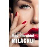 Máš cos chtěl, miláčku! - sexy román o hazardování s láskou - Jana Benková