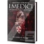 Medičejští: Muž u moci - Strukul Matteo