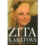 Můj život nebyl pod psa, ale se psem - Zita Kabátová