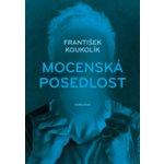 Mocenská posedlost - 2. vydání - František Koukolík
