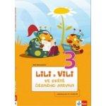 Lili a Vili 3 – ve světě českého jazyka Nastoupilová Dita