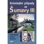 Kolektív - Kriminální případy ze Šumavy III.