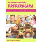 Rozvíjame zručnosti predškoláka - Dana Balažovičová, Alexandra Hanáková, Miriam Laušová, Eva Zbudilová