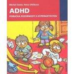 ADHD. Porucha pozornosti s hyperaktivitou - Uhlíková Petra Goetz Michal