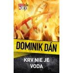 Krv nie je voda - Dominik Dán SK