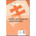 Právo sociálneho zabezpečenia - Ján Matlák