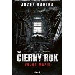 Čierny rok - Vojna mafie - Jozef Karika