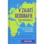 V zajatí geografie - Tim Marshall