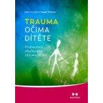 Trauma očima dítěte - Peter A. Levin, Maggie Klineová