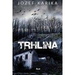 Trhlina - Jozef Karika SK