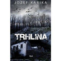 Trhlina, Jozef Kariha