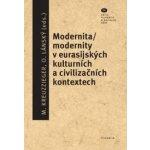 Modernita-modernity v eurasijských kulturních a civilizačních kontextech