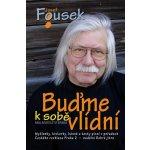 Buďme k sobě vlídní - 3. vydání - Josef Fousek