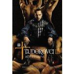 Tudorovci III Buď vůle tvá - Elizabeth Massie