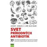 Svet prírodných antibiotík - Josef Jonáš, Jiří Kuchař