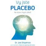 Jste placebo – Na stavu mysli záleží Joe Dispenza