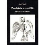 Zoolatrie a zoofilie - Josef Veselý