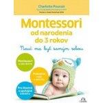 Montessori od narodenia do 3 rokov - Charlotte Poussin