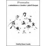 Pomalu s miminkem a s koněm v páteři Karpat - Ondřej Kano Landa