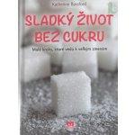 Sladký život bez cukru - Katherine Bassford