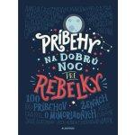 Príbehy na dobrú noc pre rebelky | Elena Favilli, Francesca Cavallo, Miriam Ghaniová