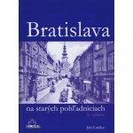Bratislava na starých pohľadniciach 2.vyd. - Ján Lacika